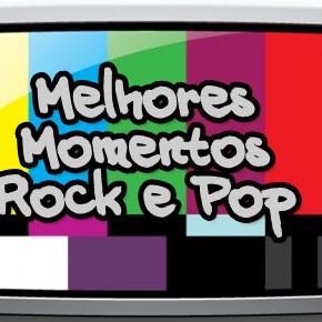 Melhores Momentos Rock e Pop