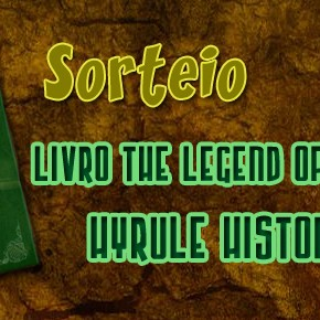 Sorteio - Livro The Legend of Zelda: Hyrule Historia
