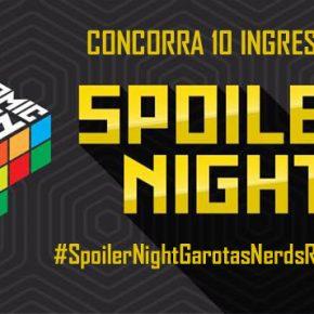 CCXP 2017: Concorra 10 ingressos Spoiler Night