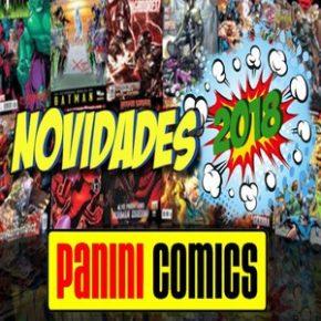 Panini anuncia os lançamentos de histórias em quadrinhos de 2018